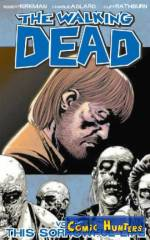 The Walking Dead Vol. 6 This Sorrowful Life